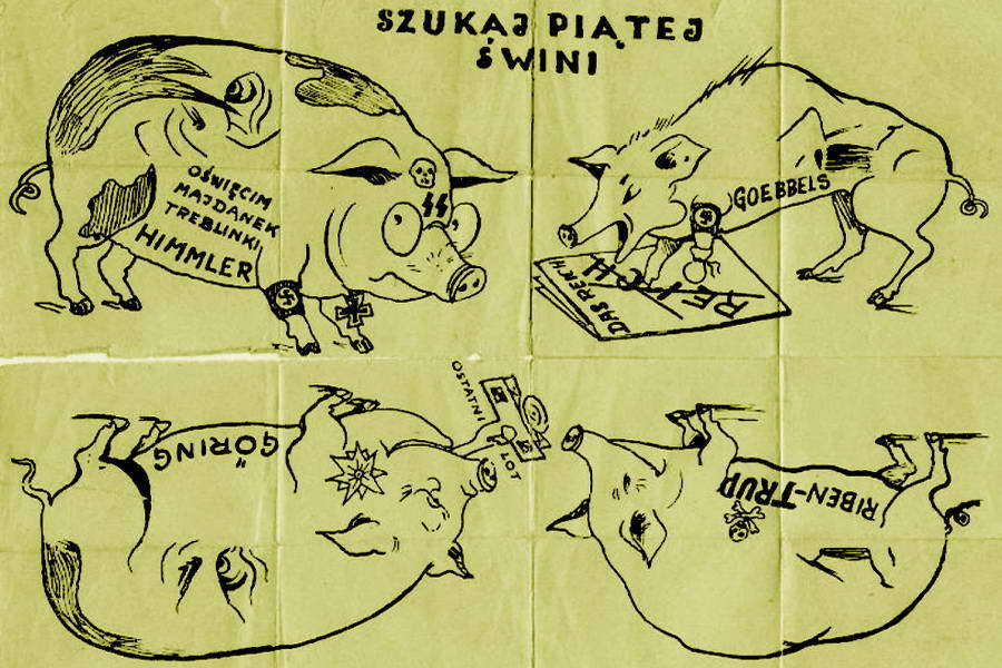 "​The Polish version differs from other puzzles by the pigs, which took after the Nazi leaders and were signed as four-eyed Heinrich Himmler, who was also marked by words ""Auschwitz"", ""Majdanek"", and ""Treblinka"", skinny humpback Joseph Goebbels, Hermann Goering gorging on a small Polish biplane, and Joachim von Ribbentrop, also known as Rieben-Trup. Trup means corpse in Polish - Highlights for Warspot: The fifth pig — from Hitler to Trump 
